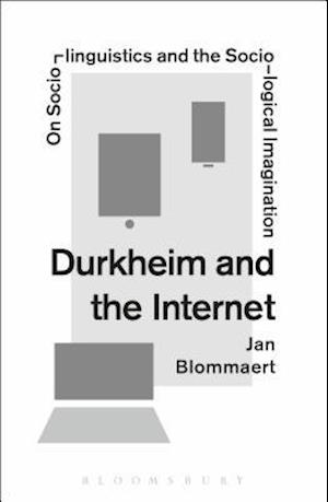 Durkheim and the Internet: On Sociolinguistics and the Sociological Imagination