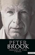 Peter Brook: Threads Of Time (Biography and Autobiography)