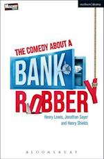 Comedy About a Bank Robbery (Modern Plays)