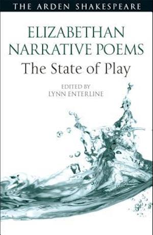 Elizabethan Narrative Poems: The State of Play