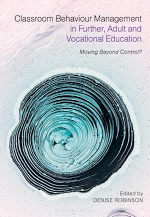 Classroom Behaviour Management in Further, Adult and Vocational Education
