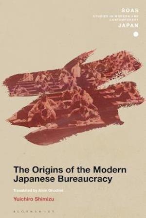 The Origins of the Modern Japanese Bureaucracy