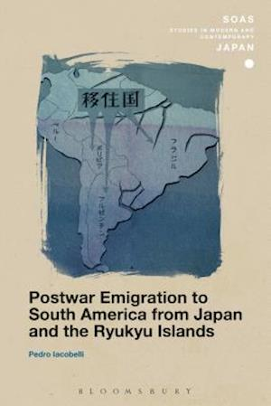 Postwar Emigration to South America from Japan and the Ryukyu Islands
