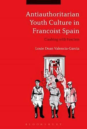 Antiauthoritarian Youth Culture in Francoist Spain