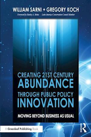 Creating 21st Century Abundance through Public Policy Innovation