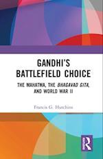 Gandhi's Battlefield Choice