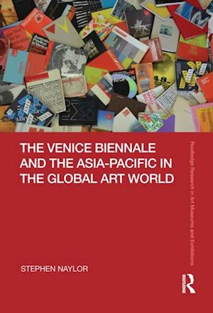 Venice Biennale and the Asia-Pacific in the Global Art World