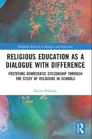 Religious Education as a Dialogue with Difference
