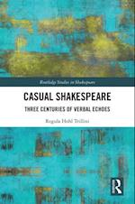 Casual Shakespeare (Routledge Studies in Shakespeare)