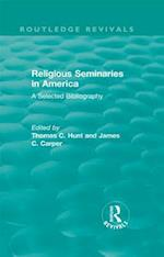 Religious Seminaries in America (1989) (Routledge Revivals)