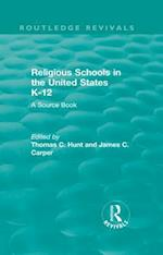 Religious Schools in the United States K-12 (1993) (Routledge Revivals)