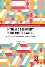 Myth and Solidarity in the Modern World (Routledge New Critical Thinking in Religion Theology and Biblical Studies)