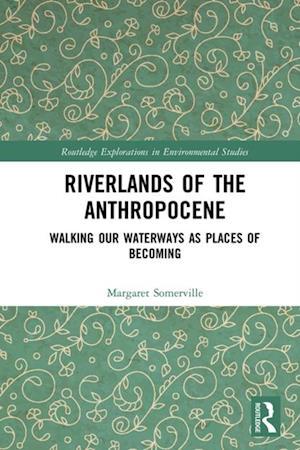 Riverlands of the Anthropocene