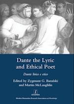 Dante the Lyric and Ethical Poet