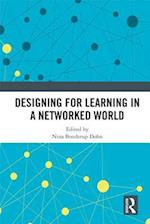 Designing for Learning in a Networked World (Routledge Research in Education)