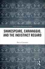 Shakespeare, Caravaggio, and the Indistinct Regard (Anglo-italian Renaissance Studies)