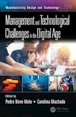 Management and Technological Challenges in the Digital Age (Manufacturing Design and Technology)