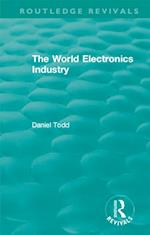 Routledge Revivals: The World Electronics Industry (1990) (Routledge Revivals)