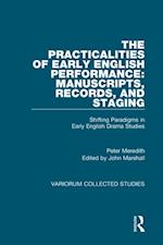 Practicalities of Early English Performance: Manuscripts, Records, and Staging (Variorum Collected Studies)