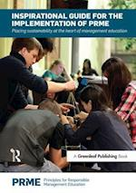 Inspirational Guide for the Implementation of PRME (The Principles for Responsible Management Education Series)