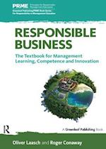 Responsible Business (The Principles for Responsible Management Education Series)