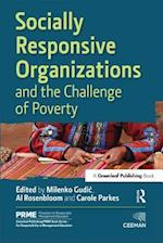 Socially Responsive Organizations & the Challenge of Poverty (The Principles for Responsible Management Education Series)