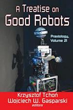 Treatise on Good Robots