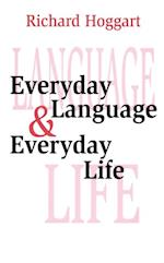 Everyday Language and Everyday Life