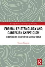 Formal Epistemology and Cartesian Skepticism (Routledge Studies in Contemporary Philosophy)