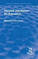 Revival: Nervous and Mental Re-Education (1924) (Routledge Revivals)