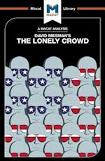 Lonely Crowd: A Study of the Changing American Character (The Macat Library)