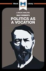 Politics as a Vocation (The Macat Library)