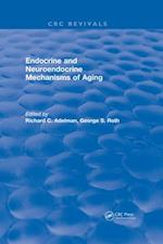 Revival: Endocrine and Neuroendocrine Mechanisms Of Aging (1982) (CRC Press Revivals)
