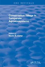 Conservation Tillage in Temperate Agroecosystems (CRC Press Revivals)