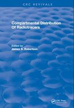 Compartmental Distribution Of Radiotracers (CRC Press Revivals)