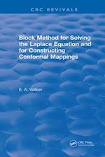 Revival: Block Method for Solving the Laplace Equation and for Constructing Conformal Mappings (1994) (CRC Press Revivals)