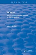 Biofilms (CRC Press Revivals)