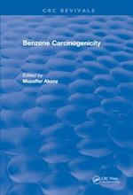 Revival: Benzene Carcinogenicity (1988) (CRC Press Revivals)