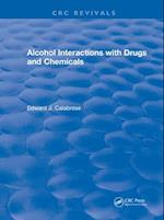 Revival: Alcohol Interactions with Drugs and Chemicals (1991) (CRC Press Revivals)