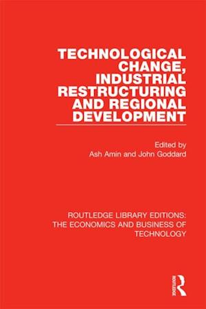 Technological Change, Industrial Restructuring and Regional Development