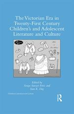 Victorian Period in Twenty-First Century Children's and Adolescent Literature and Culture