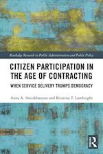 Citizen Participation in the Age of Contracting (Routledge Research in Public Administration and Public Policy)