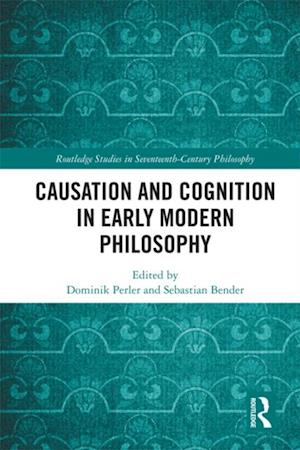 Causation and Cognition in Early Modern Philosophy