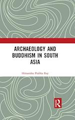 Archaeology and Buddhism in South Asia