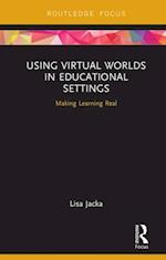 Using Virtual Worlds in Educational Settings