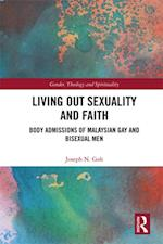 Living Out Sexuality and Faith (Gender, Theology And Spirituality)
