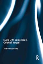 Living with Epidemics in Colonial Bengal