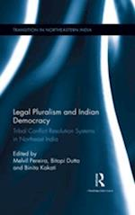 Legal Pluralism and Indian Democracy (Transition in North Eastern India)