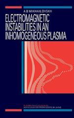 Electromagnetic Instabilities in an Inhomogeneous Plasma