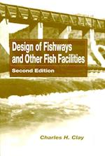Design of Fishways and Other Fish Facilities